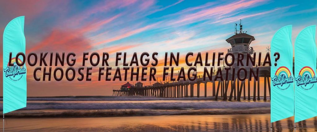 looking for flags in California? choose feather flag nation