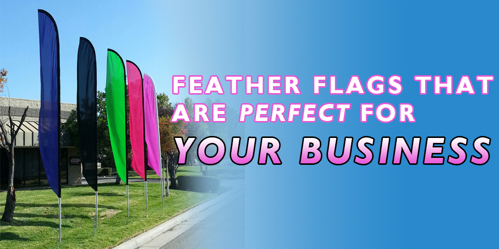 Business Flags & Banners - Feather Flags that are perfect for your business