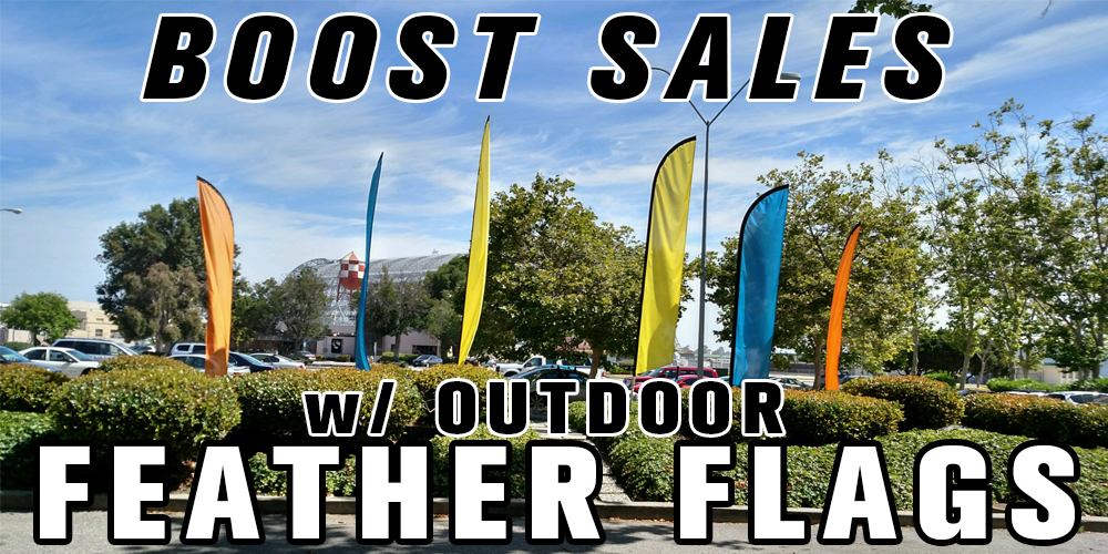 Boost Sales with Outdoor Feather Flags