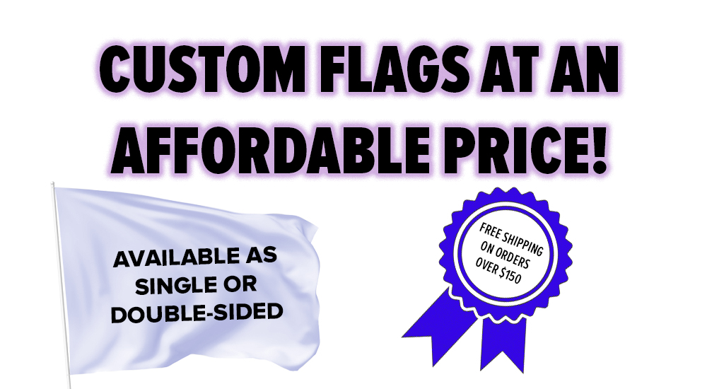 custom flags at affordable prices