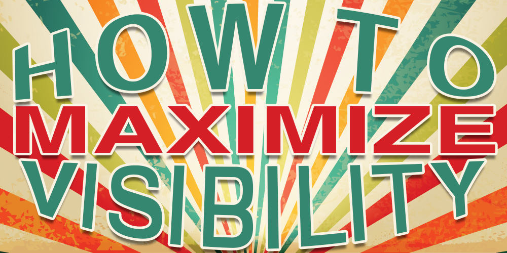 How to Maximize Visiblity