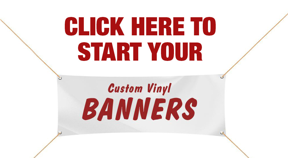 click here to start your custom vinyl banners