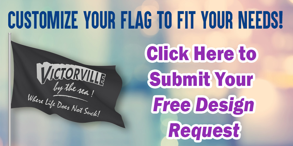 Customize Your Flag To Fit Your Needs