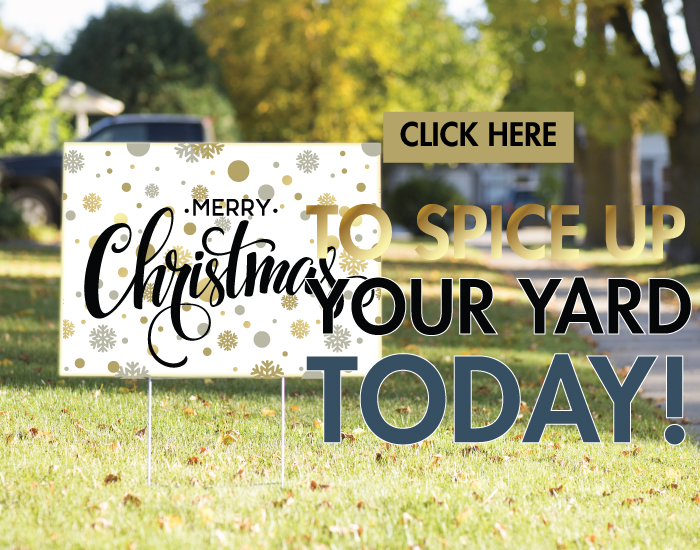 Yard Sign SPice Up Purchase one Today