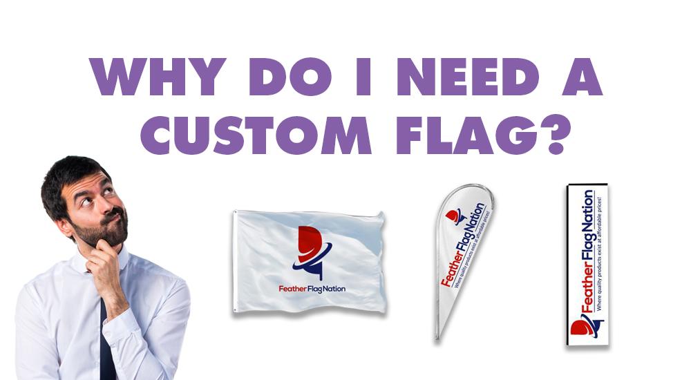 why do i need a custom flag