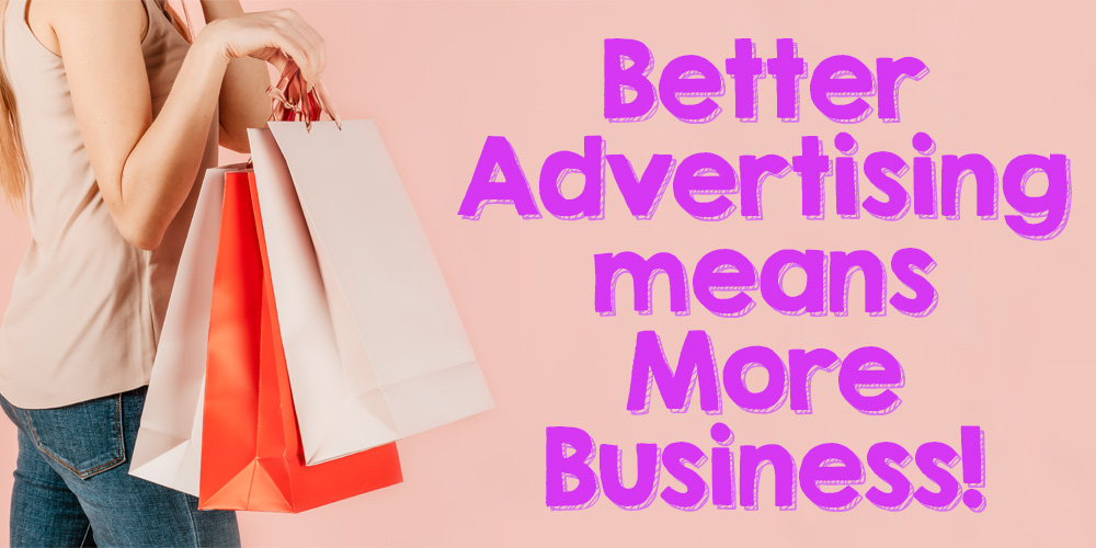 Better Advertising Means More Business