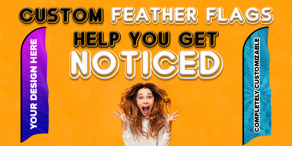 Custom Feather Flags Help You Get Noticed