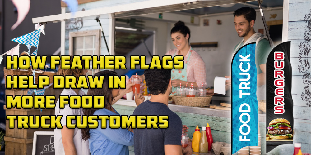 How Feather Flags Help Draw in More Food Truck Customers