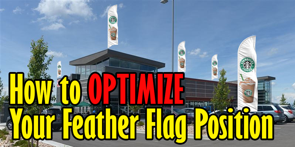 How to Optimize Your Feather Flag Position