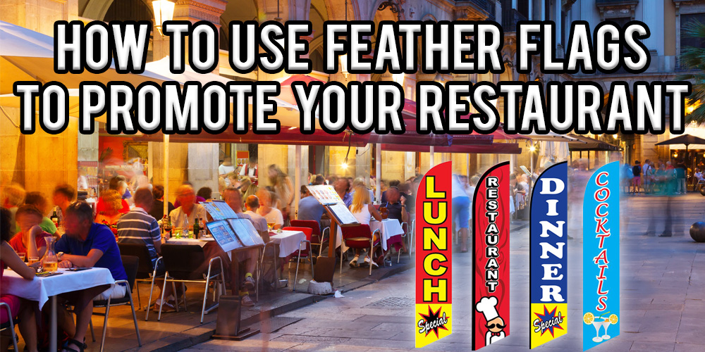 How to Use Feather Flags to Promote Your Restaurant