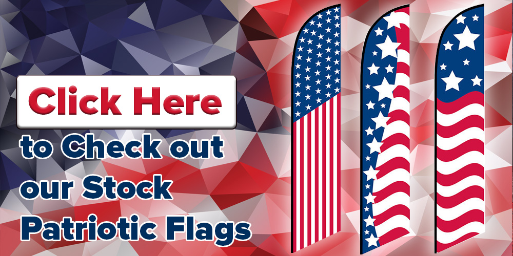 Click Here to Check Out Our Patriotic Flags