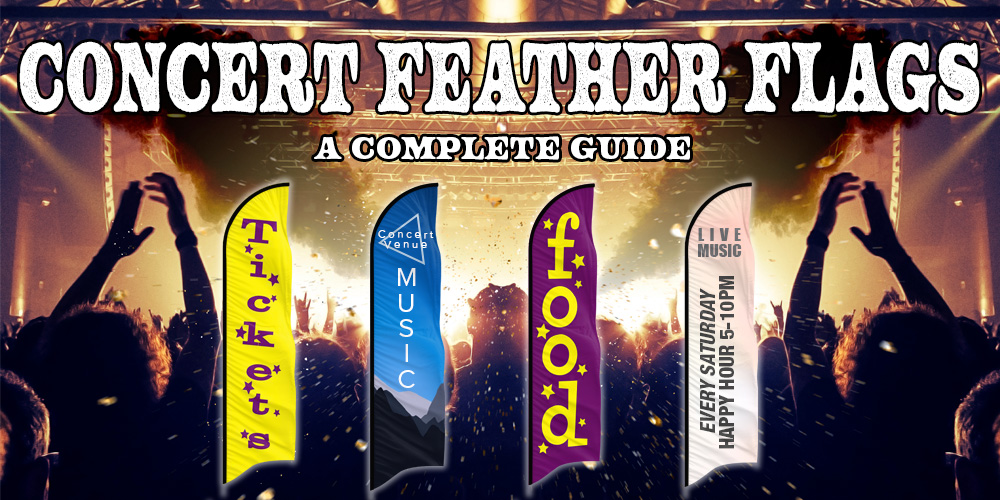 Concert Feather Flags 101 - A Complete Guide