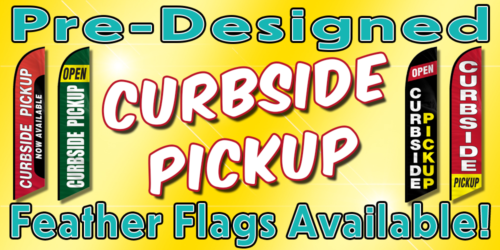 Curbside Pick up feather flags available