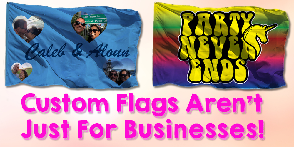 Custom Flags Aren't Just for Businesses