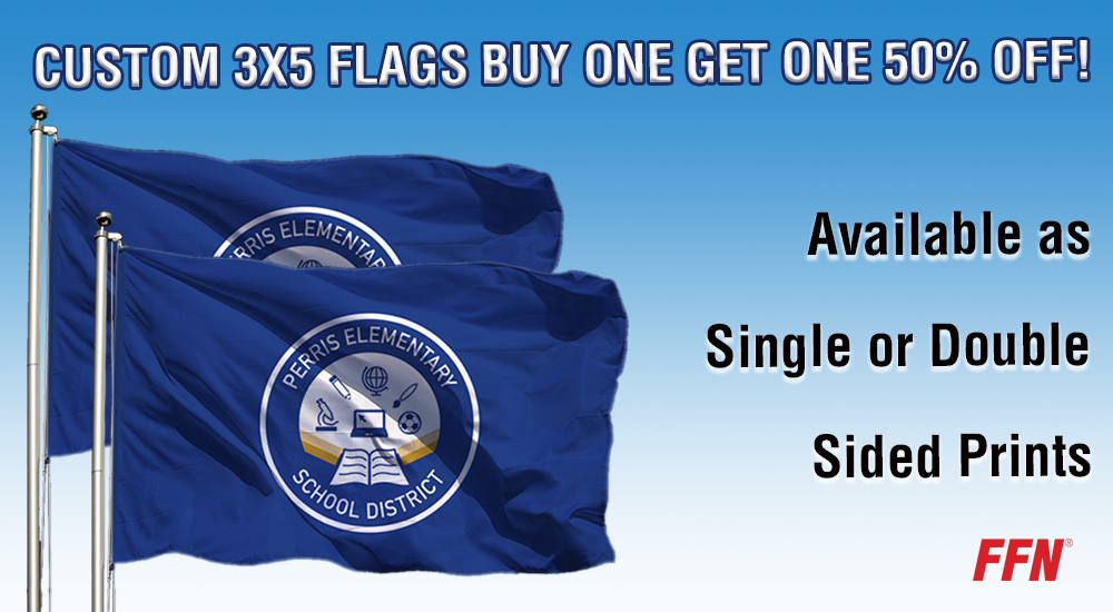 Custom Flags, BOGO 50