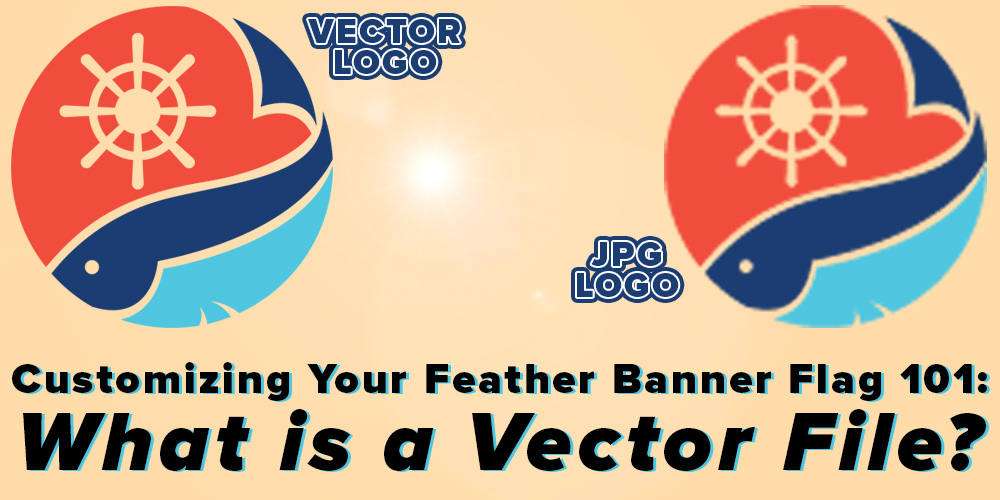 Customizing Your Feather Banner Flag 101 What is a Vector File
