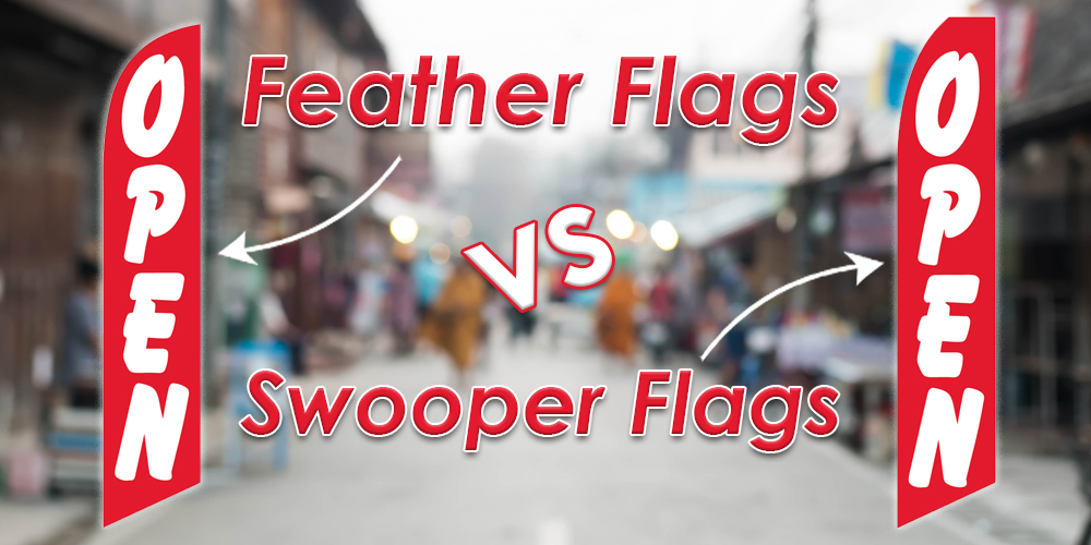 Feather Flags vs Swooper Flags