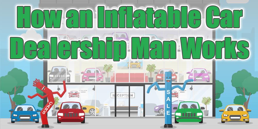 How an Inflatable Car Dealership Man Works