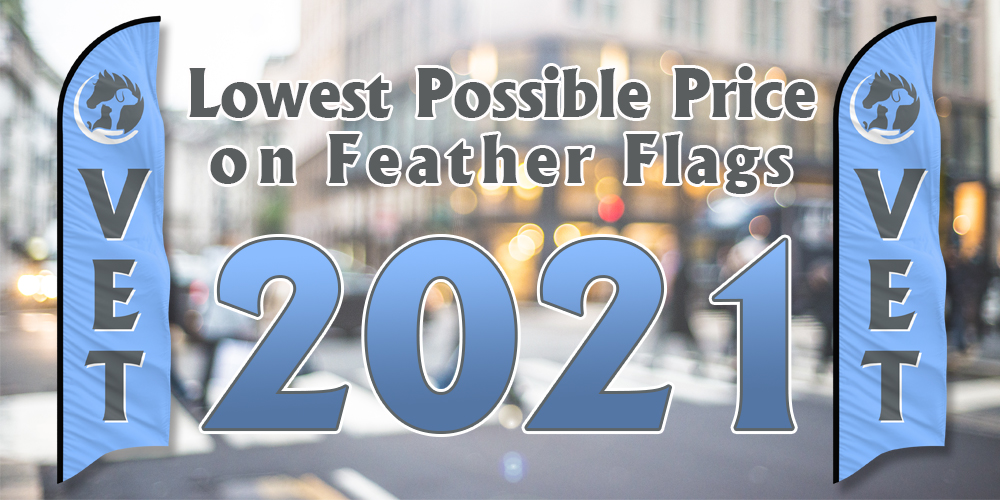 Lowest Possible Price on Feather Flags 2021