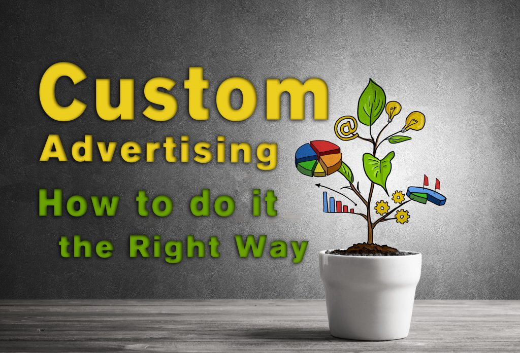 Custom Advertising: How to Do It the Right Way
