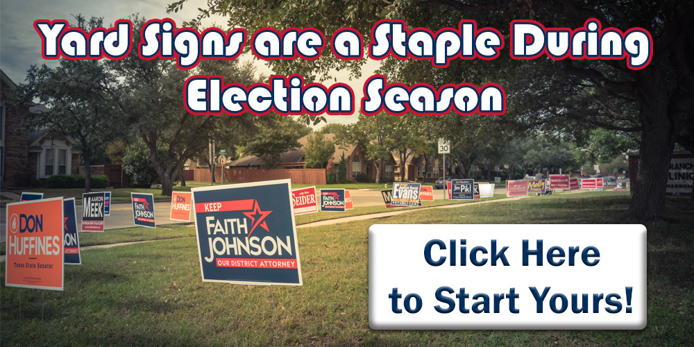 Yard Signs are a Staple During Election Seasons