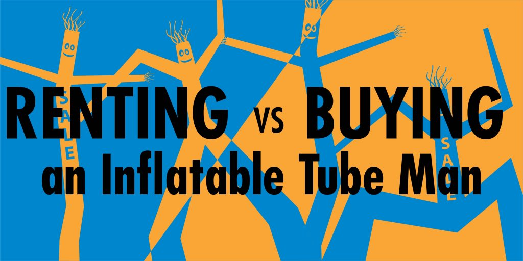 renting vs buying an inflatable tube man