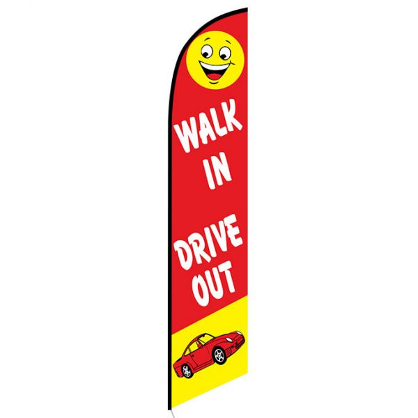 Walk In Drive Out feather flag