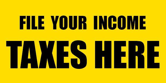 File Your Income Taxes Here Sign Banner
